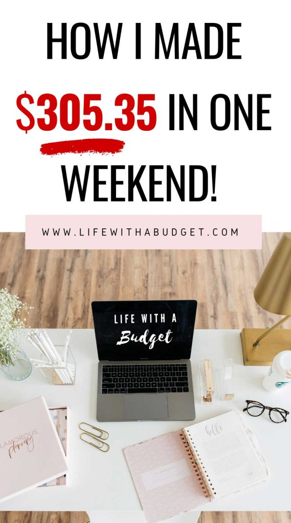how I made $305.25 in one weekend from home