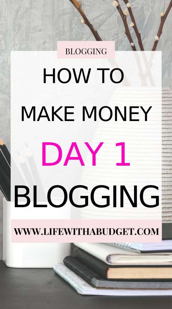 how to make money day 1 from your blog